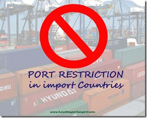 Port restrictions in import countries