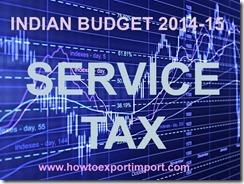 Indian Budget 2014-2015 changes in Service Tax