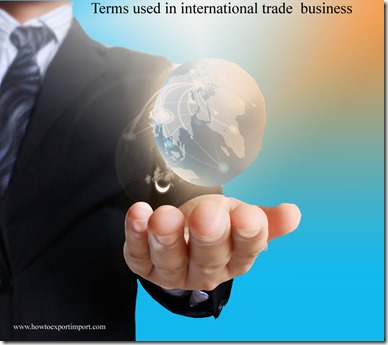 Terms used in international trade  business such as U.S. Standard Master,UNCITRAL,UNCTAD,Uniform Commercial Code etc