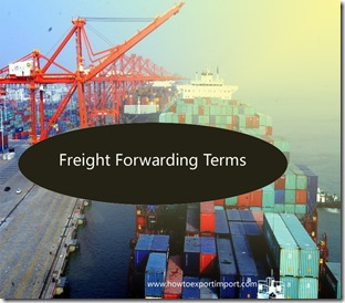 Terms used in freight forwarding such as export permit, Exports,federal maritime commission,ex-works,f.o.b. vessel,freight all kinds,