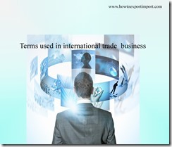 Terms used in international trade  business such as Delivered ex quay ,Delivery instructions,Demurrage,Dest.,  Devaluation,Dispatch