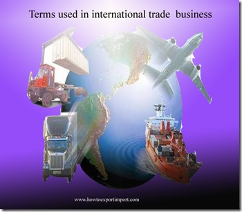 Terms used in international trade  business such as Expropriation,ex work.,freight prepaid,f.o.b. vessel,factoring houses,Factoring etc
