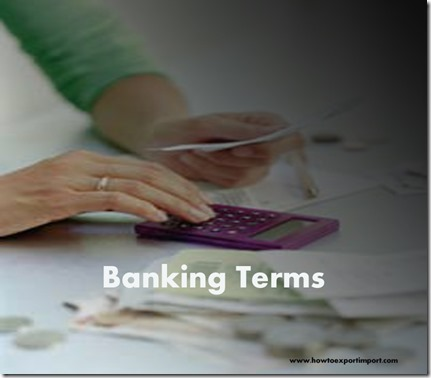 The terms used in banking  business such as Budget Deficit,Bull Market,Buoyancy, Business of Banking etc