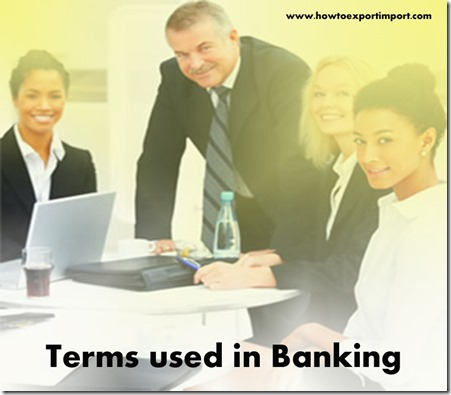 The terms used in banking business such as Capital Adequacy Ratio,Capital Funds,Cash Reserve Ratio ,Census,Certificate of Deposit etc