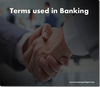 The terms used in banking  business such as Depositary Bank, Depreciation, Derivative, Devaluation etc