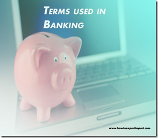 The terms used in banking  business such as Encryption,Endorsement in Full,Entrepreneur,Equity capital markets,Escrow,Exchange Rate etc