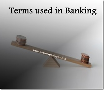 The terms used in banking  business such as Loan Documen,Lock-out,London Interbank Offered Rate,Lorentz Curve etc