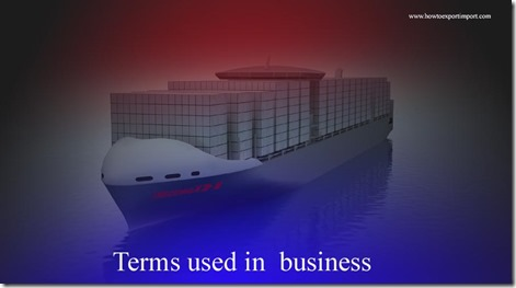 Terms used in  business such as Bank statement,Bankers Hours,Bankruptcy ,Bean Counter,Beanfeast etc