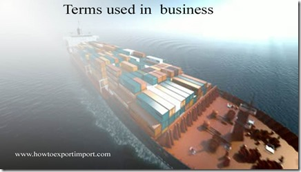 Terms used in  business such as Bonded Exchange , Bonded Warehouse, Bookkeeping,  Bottom Fishing ,Bottomry Bond etc