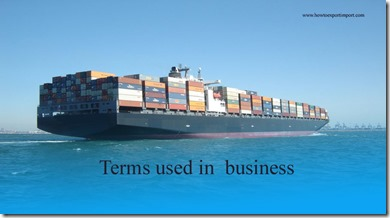 Terms used in  business such as Consular Statement ,Consulate ,Consumer Price,Contestability,Contingent liability etc
