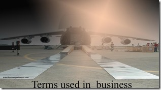 Terms used in  business such as Free Port,Free Trade Zone,Free on truck,Free on rail,Freeware,Freight Forwarder etc