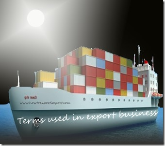 Terms used in export business such as Certificate of insurance,Certificate of manufacture,Certificate of Origin,Charter party etc