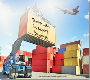Terms used in export business such as Consolidation,Consumption ,Cost and freight , Countertrade etc