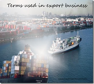Terms used in export business such as Developed country,Direct investment,Direct export, Dispatch, Distributor etc