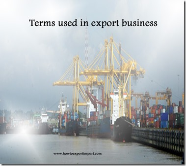 Terms used in export business such as Foreign Nationa,Foreign Person,Free Carrier,Free circulation etc