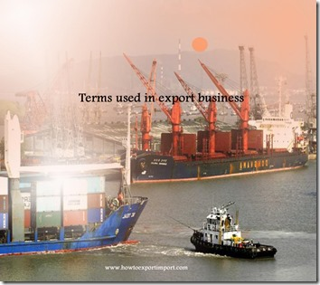Terms used in export business such as Hedging Tools,Import duties,Import licence,Importation of goods etc