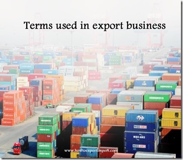 Terms used in export business such as License Exception,Local clearance,Local export control, Manufacture etc