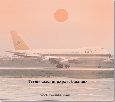 Terms used in export business such as Sustainability,Tare weight,course of their business,Technical assistance etc