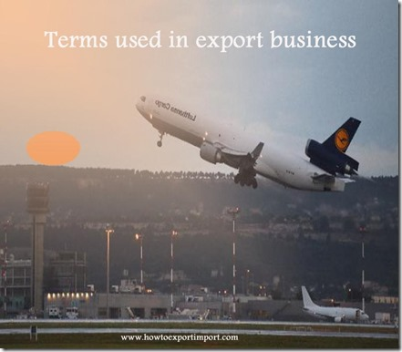 Terms used in export business such as Triangulation,Trust Receipt,UK transit ,United Nations, Verification, Warehouse etc