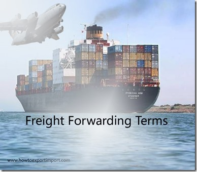 Terms used in freight forwarding such as free into store,flat bed,flat rack,flow,free on board ,foreign trade zone,forklift truck etc