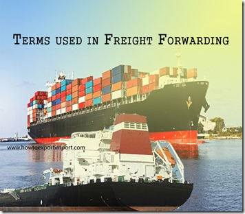 Terms used in freight forwarding such as freight forwarder,freight release,freight prepaid, freight, foreign trade zone,fumigation  etc