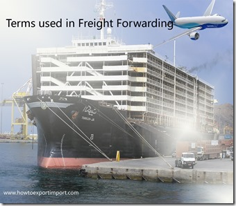 Terms used in freight forwarding such as as  general average, general cargo,general order,groupage etc