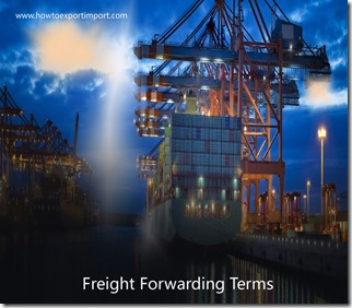 Terms used in freight forwarding such as Hague Rules, Handling agent,Harmonized Code,Haulage,House Air Waybill,Hazardous Materia etc