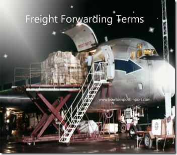 Terms used in freight forwarding such as Vehicle transfer,  Visibility,Volumetric,Voyage,Warehouse Entry etc