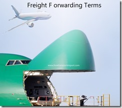 Terms used in freight forwarding such as B13,back to back,Bunker adjustment factor,Bank Guarantee,Bar Coding etc
