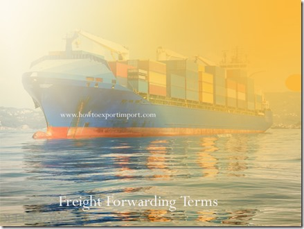 Terms used in freight forwarding such as Customs Value,Cut-off date or time,Container Yard,Delivered at Frontier etc