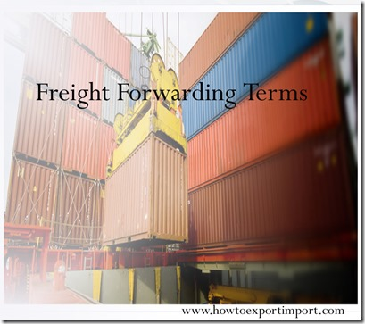 Terms used in freight forwarding such as delivered duty unpaid,deadweight tonnage,deck cargo,deconsolidation point etc