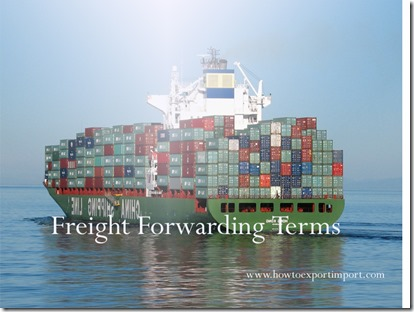 Terms used in freight forwarding such container prefix,container seal ,container terminal,container yard etc
