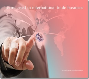 Terms used in international trade  business such as absolute advantage,acceptance,acceptance draft, acceptance, accession,