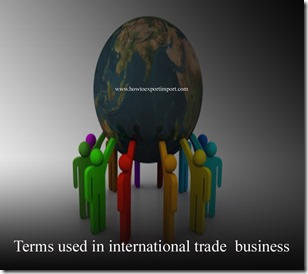 Terms used in international trade  business such as Blank endorsement,Blocks 23-25,Bolero,Bonded warehouse,