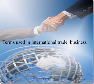 Terms used in international trade  business such as commercial attaché,commercial invoice ,commercial officer,commodity
