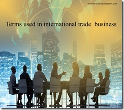 Terms used in international trade  business such as Counterpurchase,Countervailing duty,Country of origin ,
