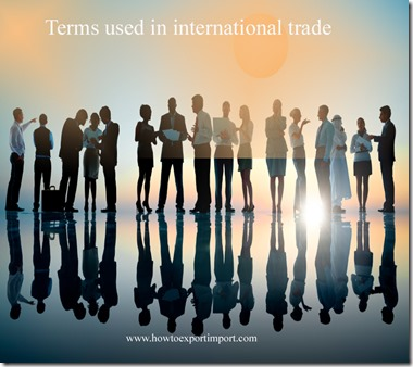 Terms used in international trade  business such as Dock receipt,Document of title,Documentary Collection,Documentary credits,