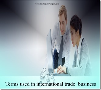 Terms used in international trade  business such as Dumping Margin,Dunnage, Duty Rates ,Economic Sanctions, ,economic risk etc