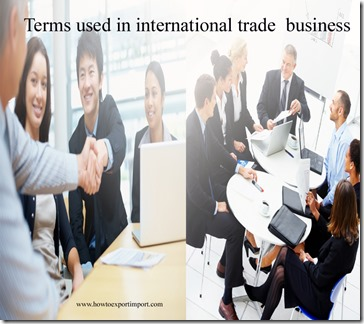 Terms used in international trade  business such as Export ,Export broker,Export credit insurance,Export house,Export invoice,