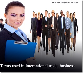 Terms used in international trade  business such as Heavy Lift,Hedging Tools,House air waybill ,