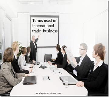Terms used in international trade  business such as House bill of lading,House to house,Import