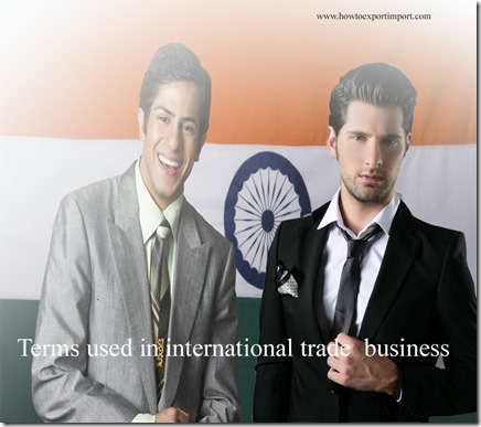 Terms used in international trade  business such as PORT OF ENTRY,Pre-license check,Prepaid BL,Presentation period etc