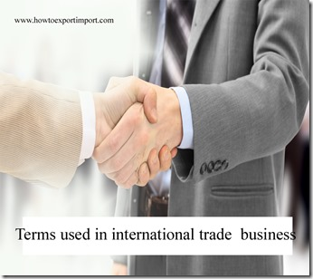 Terms used in international trade  business such as Wharfinger,World Trade Organization,Without reserve etc