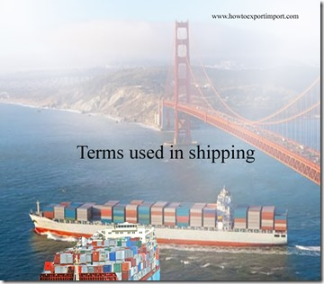 Terms used in shipping such as Bonded Warehouse,Booking Number,Booking,Bottom Side Rails,Box Rate etc