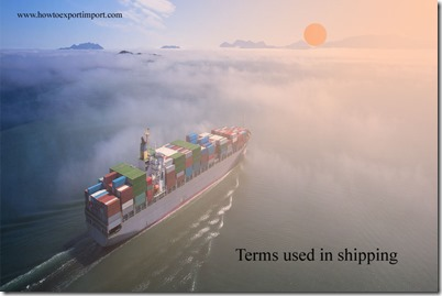 Terms used in shipping such as Carnets,Carload Rate, Carrier, Carryings, Cartage, Case etc
