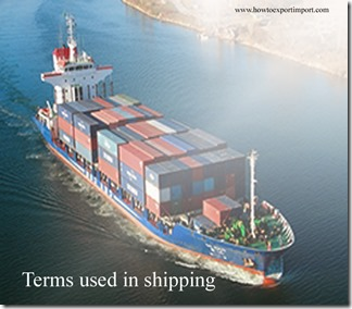 Terms used in shipping such as Container Yard,Delivery,Direction finder,Daily pro rata,Deadweight,Deadweight capacity etc