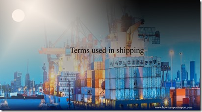 Terms used in shipping such as Defense Trade Controls,Deferment Account,Deficit Weight,Delivered Duty Paid,DeliveredDuty Paid etc