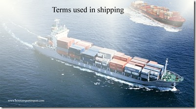 Terms used in shipping such as Exclusive Economic Zone,Explosimeter,Export Administration Regulations