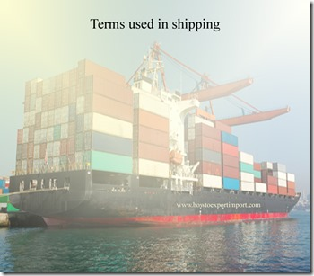 Terms used in shipping such as ,Export Disincentives,Export License,Export Limitation,Export Information System,Export Rate etc