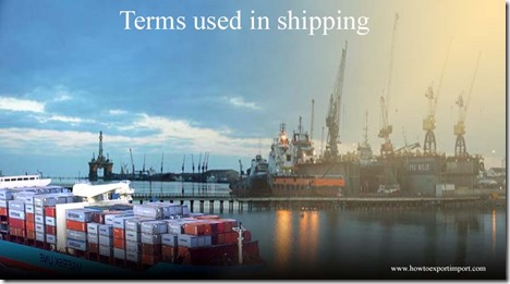 Terms used in shipping such as Flatbed,Full Liner Terms,Free On Board,FOB Airport,FOB Freight Allowed etc